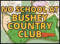 No School at Bushey Country Club